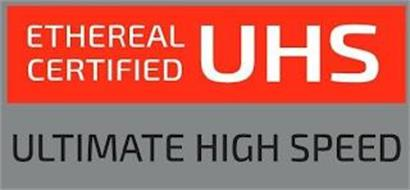 ETHEREAL CERTIFIED UHS ULTIMATE HIGH SPEED