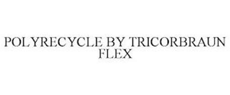 POLYRECYCLE BY TRICORBRAUN FLEX