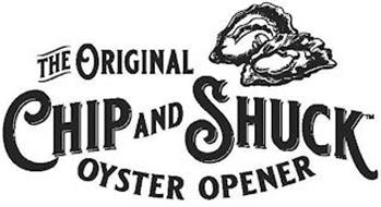 THE ORIGINAL CHIP AND SHUCK OYSTER OPENER