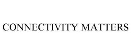 CONNECTIVITY MATTERS