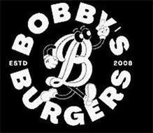 B BOBBY'S BURGERS ESTD 2008