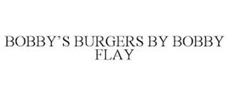 BOBBY'S BURGERS BY BOBBY FLAY