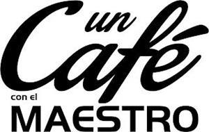 UN CAFÉ CON EL MAESTRO