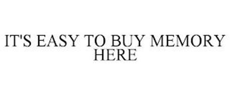 IT'S EASY TO BUY MEMORY HERE