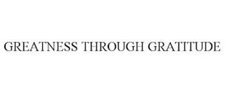 GREATNESS THROUGH GRATITUDE