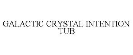 GALACTIC CRYSTAL INTENTION TUB