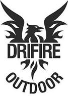 DRIFIRE OUTDOOR