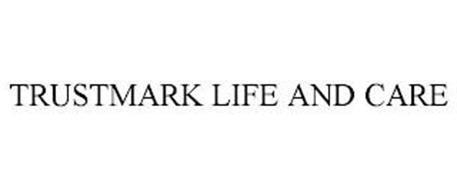TRUSTMARK LIFE AND CARE