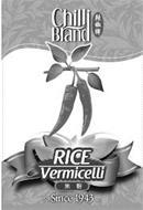 CHILLI BRAND RICE VERMICELLI SINCE 1943
