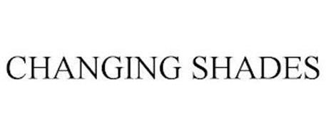 CHANGING SHADES