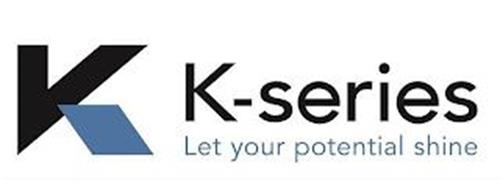K K-SERIES LET YOUR POTENTIAL SHINE
