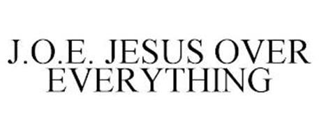 J.O.E. JESUS OVER EVERYTHING