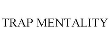 TRAP MENTALITY
