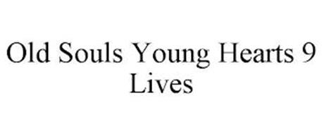 OLD SOULS YOUNG HEARTS 9 LIVES
