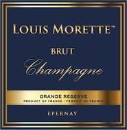 LOUIS MORETTE BRUT CHAMPAGNE GRAND RESERVE PRODUCT OF FRANCE PRODUIT DE FRANCE EPERNAY