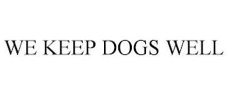 WE KEEP DOGS WELL