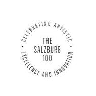 THE SALZBURG 100 CELEBRATING ARTISTIC EXCELLENCE AND INNOVATION