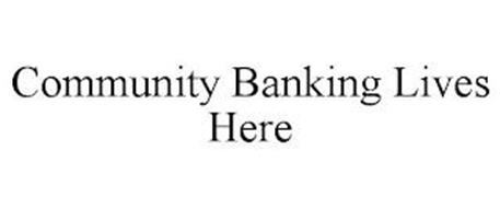 COMMUNITY BANKING LIVES HERE