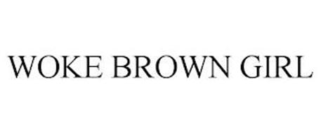 WOKE BROWN GIRL