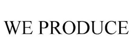 WE PRODUCE