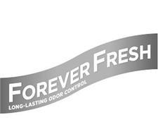 FOREVER FRESH LONG-LASTING ODOR CONTROL