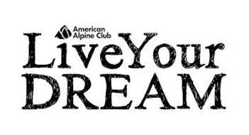 AMERICAN ALPINE CLUB LIVE YOUR DREAM