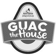 AVOCADOS FROM MEXICO GUAC THE HOUSE