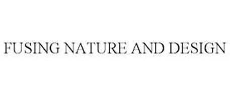 FUSING NATURE AND DESIGN