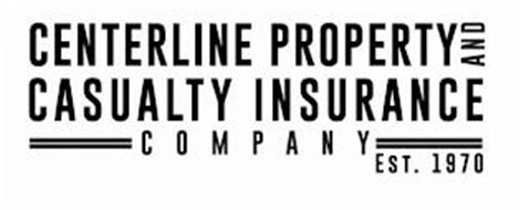 CENTERLINE PROPERTY AND CASUALTY INSURANCE COMPANY EST. 1970