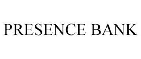PRESENCE BANK