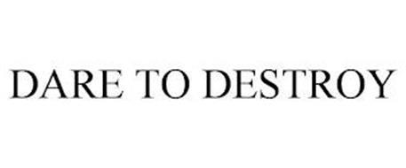 DARE TO DESTROY