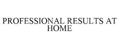 PROFESSIONAL RESULTS AT HOME