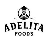 EST. 1952 ADELITA FOODS