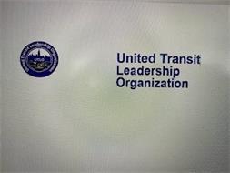 UNITED TRANSIT LEADERSHIP ORGANIZATION