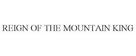 REIGN OF THE MOUNTAIN KING