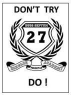 DON'T TRY DO! DUOS SEPTUM 27 ECHELON FEROCITAS ACADEMY