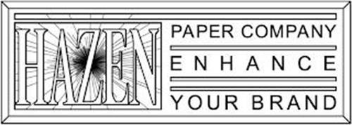 HAZEN PAPER COMPANY ENHANCE YOUR BRAND