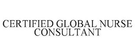 CERTIFIED GLOBAL NURSE CONSULTANT