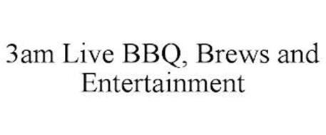 3AM LIVE BBQ, BREWS AND ENTERTAINMENT