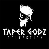 TAPER GODZ COLLECTION