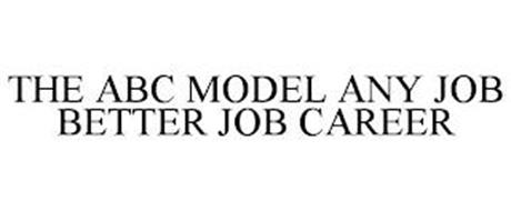 THE ABC MODEL ANY JOB BETTER JOB CAREER