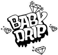 BABY DRIP