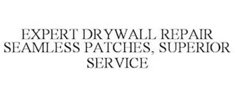EXPERT DRYWALL REPAIR SEAMLESS PATCHES, SUPERIOR SERVICE