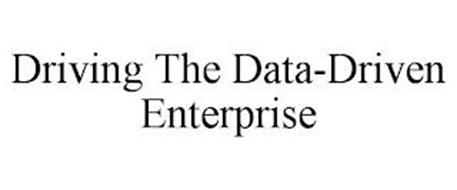 DRIVING THE DATA-DRIVEN ENTERPRISE