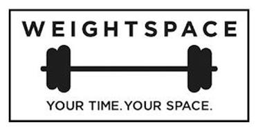 WEIGHTSPACE YOUR TIME. YOUR SPACE.
