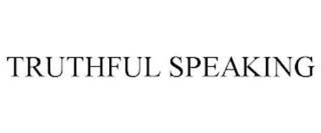 TRUTHFUL SPEAKING