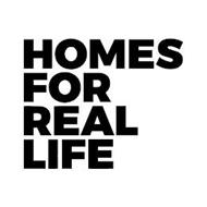 HOMES FOR REAL LIFE