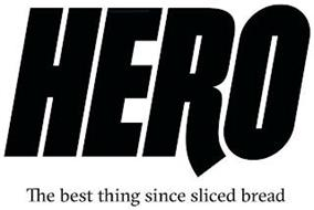 HERO THE BEST THING SINCE SLICED BREAD