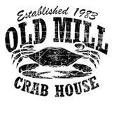 OLD MILL CRAB HOUSE ESTABLISHED 1983