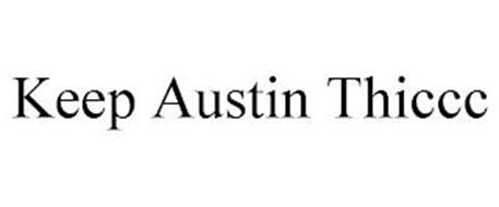 KEEP AUSTIN THICCC